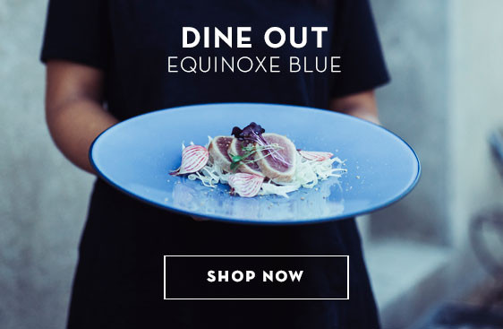 DINE OUT - EQUINOXE BLUE